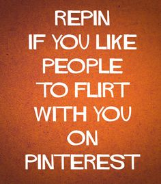 Who doesn't love to flirt? ;*    j