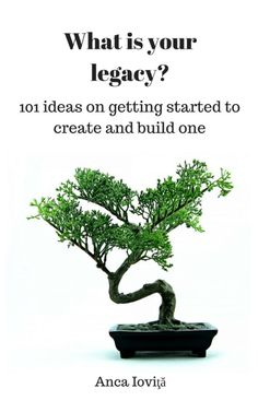 What is your legacy? 101 ways on getting started to create and build one - now available as ebook, paperback or flashcard set!