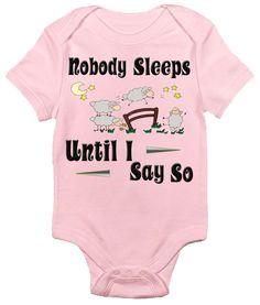 Nobody Sleeps Until I Say So One-piece Baby Bodysuit