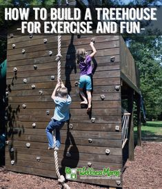 How To Build A Treehouse For Fun And Exercise...How To Build A Treehouse For Fun And Exercise