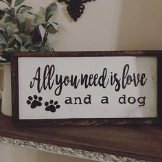 Your place to buy and sell all things handmade - All you need is love, Dog Signs,All You Need Is Love and a Dog Wood Sign, Welcome Sign, Custom Sign - Diy Wood Signs, Painted Wood Signs, Rustic Wood Signs, Dog Crafts, Vinyl Crafts, Dog Signs, Dog Rooms, All You Need Is Love, Wood Home Decor