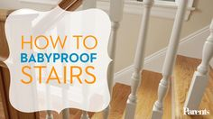 Baby gates may be the first thing you think of, but buying one is only part of the plan to help keep your kid safe near steps. Our safety experts show you how to babyproof stairs from top to bottom.