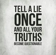 And remember.. Big or small.. lies is a lies...