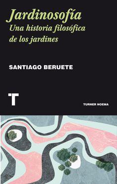 Jardinosofía : Una historia filosófica de los jardines / Santiago Beruete http://fama.us.es/record=b2712994~S5*spi