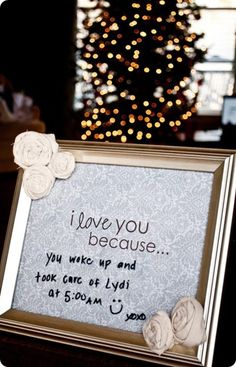 DIY dry erase picture frame to leave a reason you love your spouse next to the bed every morning. <3