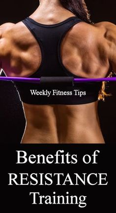 Benefits of Resistance Training http://weeklyfitnesstips.com/benefits-of-resistance-training/ #weeklyfitnesstips #resistancetraining #workout