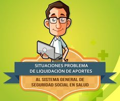 SGSST | 3 Situaciones Problema de liquidación de Portes al SGSSS