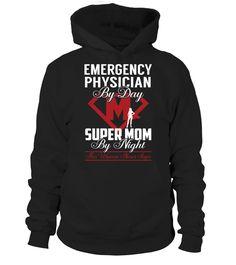 Emergency Physician - Super Mom #EmergencyPhysician