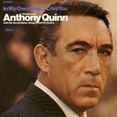 Anthony Quinn - In My Own Way... I Love You by LP Cover Art, via Flickr