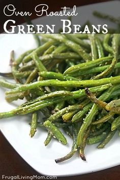 Oven roasted green beans- Roasting imparts a yummy slightly sweet and smokey…