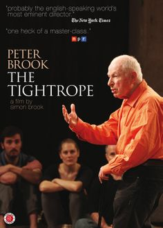 Peter Brook: The Tightrope (2013)   http://firstrunfeatures.com/tightropedvd.html