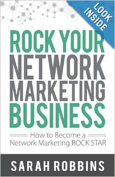 ROCK Your Network Marketing Business : How to Become a Network Marketing ROCK STAR by Sarah Robbins Paperback) for sale online Marketing Professional, Business Marketing, Internet Marketing, Business Networking, Personal And Professional Development, Personal Development Books, Home Based Business, Business Tips, Network Marketing Books