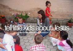 Christian Bucketlist - Kids. Done, but want to do again...and again...and again :)