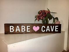 Babe Cave Wood Sign/ babe cave sign/ Woman Cave/ Wood Decor/