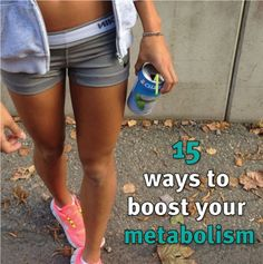 15 Sure-Fire Ways to Boost your Metabolism #burnfat #fitness #diet