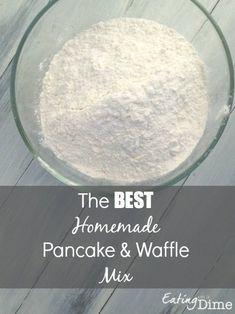 Homemade Pancake Mix and Homemade Waffle Mix - The BEST Homemade Pancake and Waffle Mix – Eating on a Dime - Krusteaz Pancake Mix Recipes, Diy Pancake Mix, Waffle Mix Recipes, Best Pancake Recipe, Oven Recipes, Easy Recipes, Baking Recipes, Best Waffle Mix, Homemade Waffle Mix