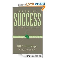 Seeds of Success - A Journey from Success to Significance, by Bill and Billy Moyer, 2009
