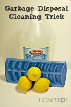 Garbage Disposal Cleaning: Drop vinegar and lemon ice cubes into the garbage disposal and grind them up to clean out debris and sharpen the blades.