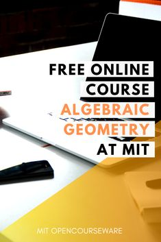 Algebraic Geometry   Free course materials from MIT   Online Courses   Open Learning   Classroom Resources Free Online High School, Online High School Courses, Online Writing Courses, Online Courses, Gcse Maths, Algebra Formulas, Ninth Grade, Seventh Grade, 8th Grade Science