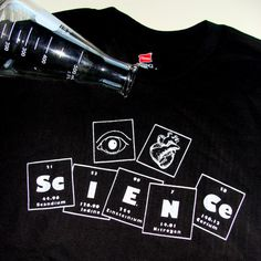 Cool shirt for the Science classroom.  I want one of these!
