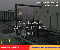 Outdoor Air handling unit for healthcare unit Order: +91 8017002189 Visit: www.pharmagrid.in