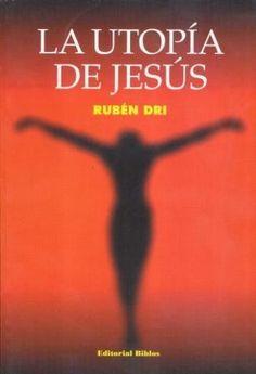 UTOPIA DE JESUS,LA  RUBEN DRI  SIGMARLIBROS