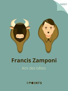 Ami des bêtes - Francis Zamponi