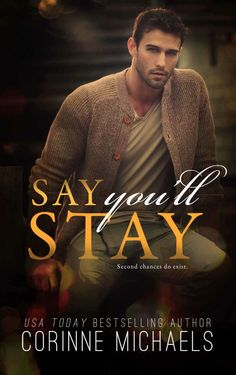 Descargar o leer en línea Say You'll Stay Libro Gratis (PDF ePub - Corinne Michaels, From New York Times Bestseller, Corinne Michaels, comes a new standalone second chance romance. One word. Usa Today, Book Nerd, Book 1, Easy Yoga, Books To Read, My Books, Free Books, Contemporary Romance Books, Book Review Blogs