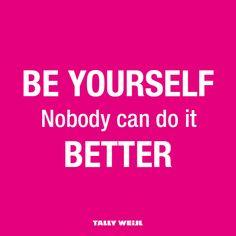 Sé tu misma, nadie puede hacerlo mejor ;). #BeYourself #FashionQuotes…