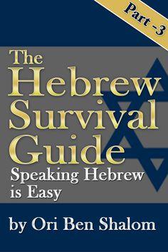 Grab a copy of the Hebrew Survival Guide!  http://www.amazon.com/Hebrew-Survival-3-Speaking-Guide-ebook/dp/B006UMKUUM/ref=pd_sim_kstore_2