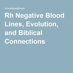 Rh Negative Blood Lines, Evolution, and Biblical Connections Type 0 Negative, Negative People, Rh Factor, O Blood Type, Evolution, Nasty People, Medical Laboratory Science, Blood Groups, Spiritual Beliefs