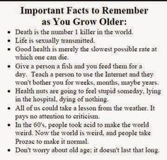 Important Facts To Remember, as You Grow Older..