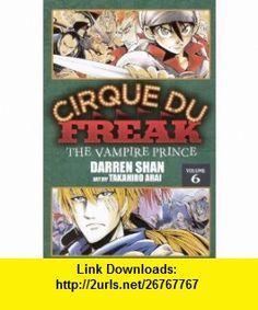 Volume Six The Vampire Prince (Turtleback School  Library Binding Edition) (Cirque Du Freak Saga of Darren Shan (Pb)) (9780606231190) Darren Shan, Takahiro Arai , ISBN-10: 0606231196  , ISBN-13: 978-0606231190 ,  , tutorials , pdf , ebook , torrent , downloads , rapidshare , filesonic , hotfile , megaupload , fileserve