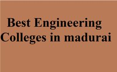 TNEA counselling 2017 - Search best Engineering colleges in madurai | madurai Top Colleges