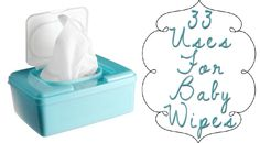 33 uses for baby wipes