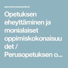 Opetuksen eheyttäminen ja monialaiset oppimiskokonaisuudet / Perusopetuksen opetussuunnitelman perusteet 2014 // ePerusteet