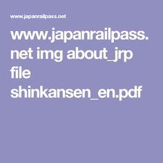www.japanrailpass.net img about_jrp file shinkansen_en.pdf