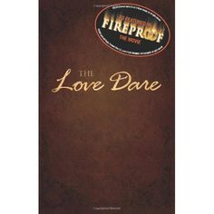 The Love Dare - such a great way to show your love for one another