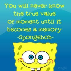 Find This Pin And More On Power Of Words The Stairway Life Spongebob Inspirational Quotes