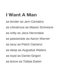 "I Want A Man | Jem Carstairs from Shadowhunters: The Infernal Devices | Maxon Schreave from The Selection | Jace Herondale from Shadowhunters: The Mortal Instruments | Aaron Warner from Shatter Me | Patch Cipriano from Hush Hush | Augustus ""Gus"" Waters from TFIOS The Fault in Our Stars 