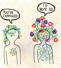 You've changed- I HOPE so! ❤️
