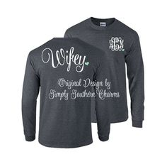 Long Sleeve Wifey Shirts - perfect for Fall & Winter, and adorable when paired with leggings or jeans! :)