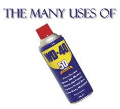 The Many Uses Of WD-40