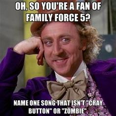 Comment your favorite Family Force 5 song!