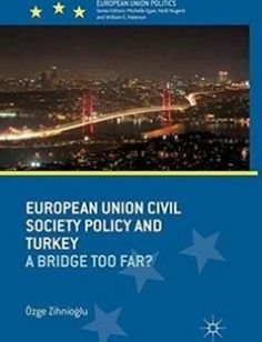 European Union Civil Society Policy and Turkey free download by Özge Zihnio?lu (auth.) ISBN: 9781349445677 with BooksBob. Fast and free eBooks download.  The post European Union Civil Society Policy and Turkey Free Download appeared first on Booksbob.com.