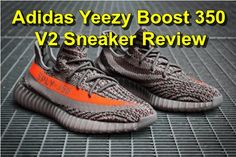 Adidas Yeezy Boost 350 V2 Sneaker Review 2016   #adidas #yeezyboost350v2 #adidasyeezyboost #yeezyboost350v2review