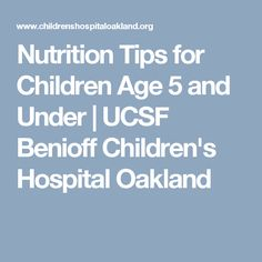 Nutrition Tips for Children Age 5 and Under   UCSF Benioff Children's Hospital Oakland