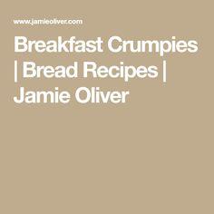 Breakfast Crumpies | Bread Recipes | Jamie Oliver