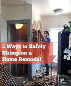 5 No-Regrets Ways to Safely Skimp on a Home Remodel