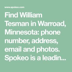 Find William Tesman in Roseau, Minnesota: phone number, address, email and photos. Spokeo is a leading people search directory for contact information and public records. Royal Navy Uniform, Public Records, Numbers, Roseau Minnesota, Search, Phone, Pictures, Photos, Telephone